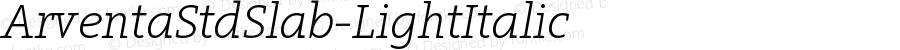 ArventaStdSlab-LightItalic ☞ Version 1.001;PS 1.001;hotconv 1.0.57;makeotf.lib2.0.21895;com.myfonts.easy.preusstype.arventa-std-slab.light-italic.wfkit2.version.3qRo