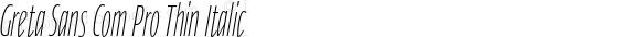 Greta Sans Com Pro Thin Italic Version 1.0; 2014
