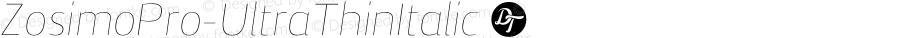 ZosimoPro-UltraThinItalic ☞ Version 1.000;PS 001.000;hotconv 1.0.70;makeotf.lib2.5.58329;com.myfonts.easy.delicious-type.zosimo-pro.ultra-thin-italic.wfkit2.version.4p6F