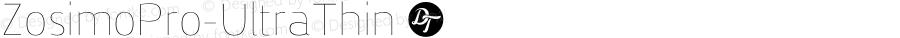 ZosimoPro-UltraThin ☞ Version 1.000;PS 001.000;hotconv 1.0.70;makeotf.lib2.5.58329;com.myfonts.easy.delicious-type.zosimo-pro.ultra-thin.wfkit2.version.4p6E