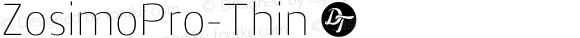 ZosimoPro-Thin ☞ Version 1.000;PS 001.000;hotconv 1.0.70;makeotf.lib2.5.58329;com.myfonts.easy.delicious-type.zosimo-pro.thin.wfkit2.version.4p6y