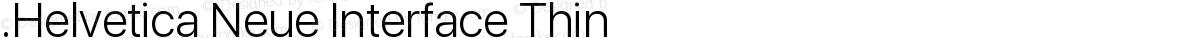 .Helvetica Neue Interface Thin