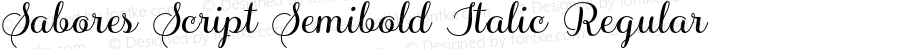 Sabores Script Semibold Italic Regular Version 1.000;PS 001.000;hotconv 1.0.70;makeotf.lib2.5.58329