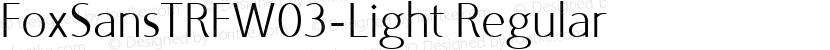 FoxSansTRFW03-Light Regular Preview Image