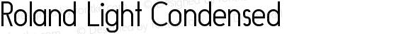 Roland Light Condensed