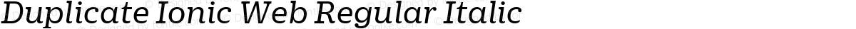 Duplicate Ionic Web Regular Italic