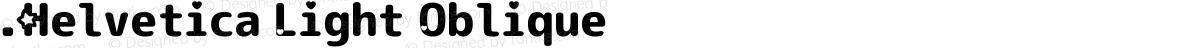 .Helvetica Light Oblique