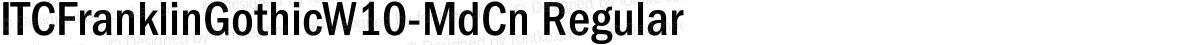 ITCFranklinGothicW10-MdCn Regular