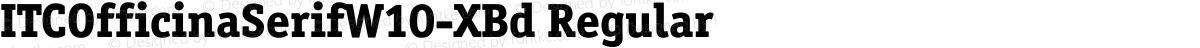 ITCOfficinaSerifW10-XBd Regular