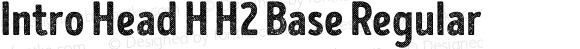 Intro Head H H2 Base Regular Version 1.000;PS 001.000;hotconv 1.0.70;makeotf.lib2.5.58329