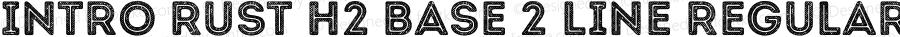 Intro Rust H2 Base 2 Line Regular Version 1.000;PS 001.000;hotconv 1.0.70;makeotf.lib2.5.58329