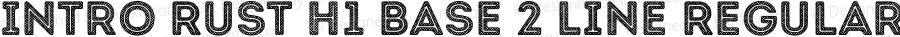 Intro Rust H1 Base 2 Line Regular Version 1.000;PS 001.000;hotconv 1.0.70;makeotf.lib2.5.58329