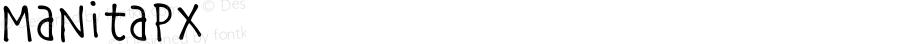 ManitaPx ☞ Version 1.000;PS 005.000;hotconv 1.0.70;makeotf.lib2.5.58329;com.myfonts.easy.pixilate.manita-px.regular.wfkit2.version.4cMa