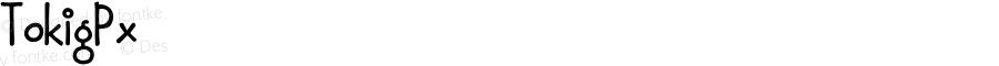 TokigPx ☞ Version 1.000;com.myfonts.easy.pixilate.tokig-px.regular.wfkit2.version.3G3b