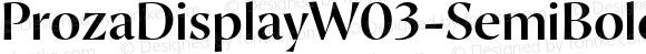 ProzaDisplayW03-SemiBold Regular Version 2.203