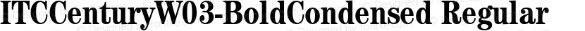 ITCCenturyW03-BoldCondensed Regular Preview Image