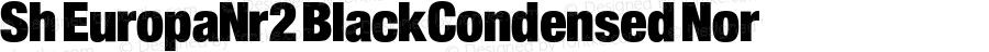 Sh EuropaNr2 BlackCondensed Nor Version 001.001