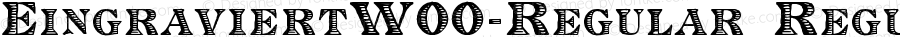 EingraviertW00-Regular Regular Version 1.00