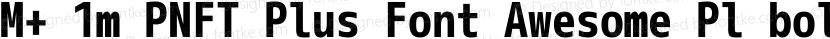 M+ 1m PNFT Plus Font Awesome Pl bold Preview Image