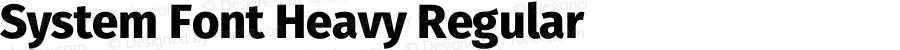 System Font Heavy Regular Version 4.106;PS 004.106;hotconv 1.0.70;makeotf.lib2.5.58329