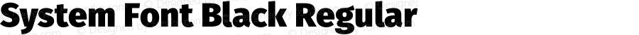 System Font Black Regular Version 4.106;PS 004.106;hotconv 1.0.70;makeotf.lib2.5.58329