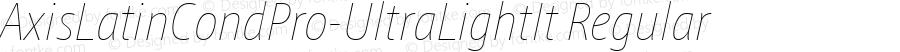 AxisLatinCondPro-UltraLightIt Regular Version 1.102