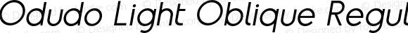 Odudo Light Oblique Regular Version 1.000;PS 001.000;hotconv 1.0.70;makeotf.lib2.5.58329