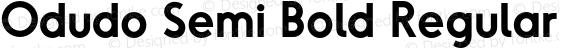 Odudo Semi Bold Regular Version 1.000;PS 001.000;hotconv 1.0.70;makeotf.lib2.5.58329