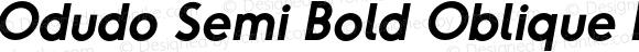 Odudo Semi Bold Oblique Regular Version 1.000;PS 001.000;hotconv 1.0.70;makeotf.lib2.5.58329