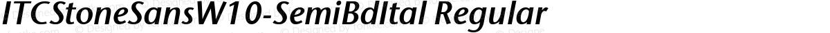 ITCStoneSansW10-SemiBdItal Regular