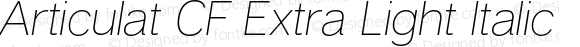 Articulat CF Extra Light Italic Version 1.000;PS 001.000;hotconv 1.0.88;makeotf.lib2.5.64775