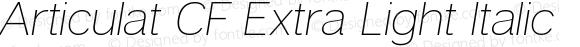 Articulat CF Extra Light Italic Version 1.030