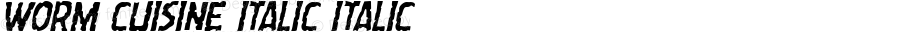 Worm Cuisine Italic Italic Version 1.0; 2015