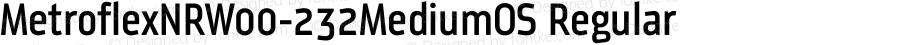 MetroflexNRW00-232MediumOS Regular Version 1.1