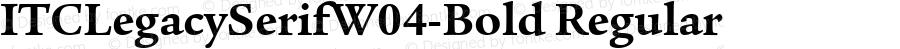 ITCLegacySerifW04-Bold Regular Version 1.1
