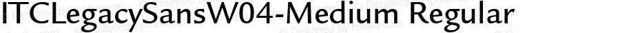ITCLegacySansW04-Medium Regular Version 1.1