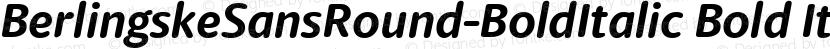 BerlingskeSansRound-BoldItalic Bold Italic Preview Image