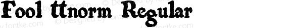 Fool ttnorm Regular Altsys Metamorphosis:10/27/94