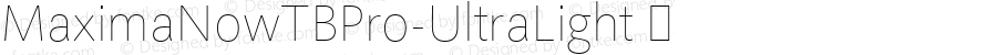 MaximaNowTBPro-UltraLight ☞ Version 001.005;com.myfonts.easy.ef.maxima-now-pro.pro-ultralight.wfkit2.version.4v9B