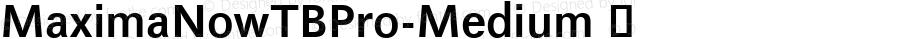 MaximaNowTBPro-Medium ☞ Version 001.005 2008;com.myfonts.easy.ef.maxima-now-pro.pro-medium.wfkit2.version.4v9q