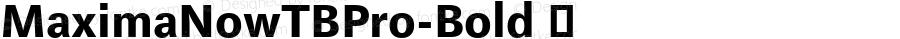 MaximaNowTBPro-Bold ☞ Version 001.005 2008;com.myfonts.easy.ef.maxima-now-pro.pro-bold.wfkit2.version.4v9j