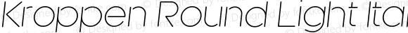 Kroppen Round Light Italic