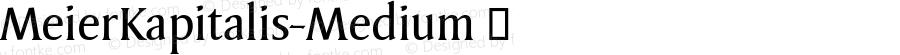 MeierKapitalis-Medium ☞ Version 1.000; ttfautohint (v0.96) -l 8 -r 50 -G 200 -x 14 -w