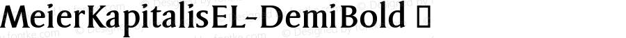 MeierKapitalisEL-DemiBold ☞ Version 1.000; ttfautohint (v0.96) -l 8 -r 50 -G 200 -x 14 -w