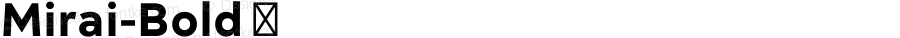 Mirai-Bold ☞ Version 1.00 2015;com.myfonts.easy.gtandcanary.mirai.bold.wfkit2.version.4tDy