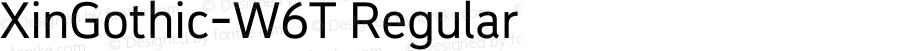 XinGothic-W6T Regular Version 1.000;PS 1;hotconv 1.0.70;makeotf.lib2.5.558255