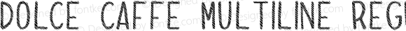 Dolce Caffe Multiline Regular Regular Version 2.002;PS 002.002;hotconv 1.0.70;makeotf.lib2.5.58329;com.myfonts.easy.resistenza.dolce-caffe.multiline.wfkit2.version.46jz