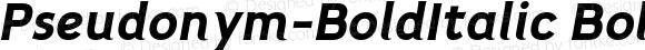 Pseudonym-BoldItalic BoldItalic Version 1.0
