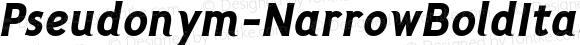 Pseudonym-NarrowBoldItalic NarrowBoldItalic