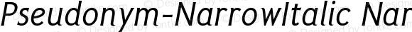 Pseudonym-NarrowItalic NarrowItalic
